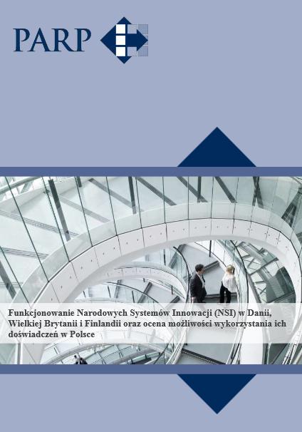 Funkcjonowanie Narodowych Systemów Innowacji (NSI) w Danii, Wielkiej Brytanii i Finlandii oraz ocena możliwości wykorzystania ich doświadczeń w Polsce