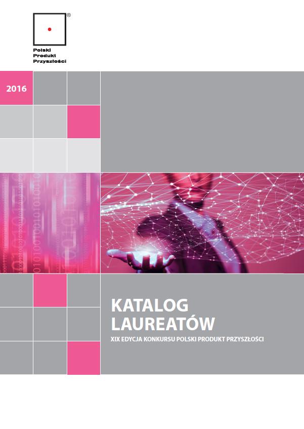 Katalog Laureatów XIX edycji Konkurus Polski Produkt Przyszłości