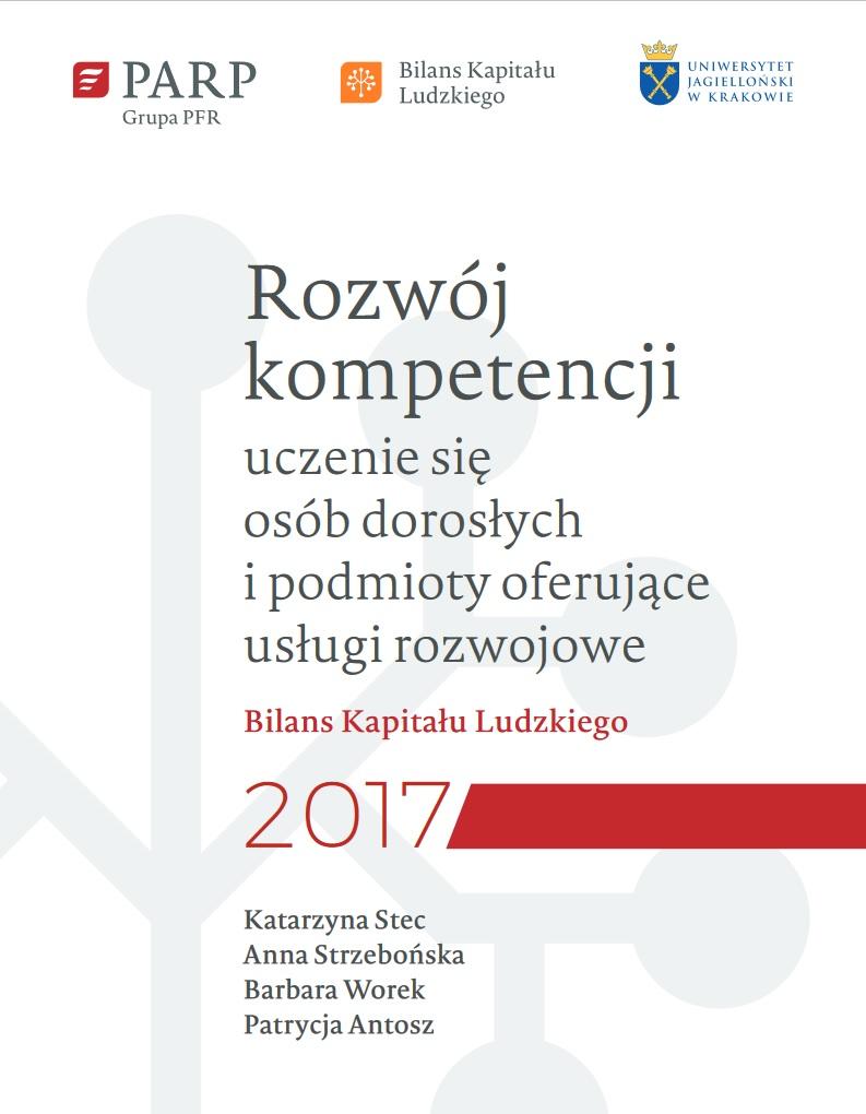 Bilans Kapitału Ludzkiego 2017 - Rozwój kompetencji – uczenie się osób dorosłych i podmioty oferujące usługi rozwojowe